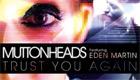 Paroles & vidéos : Muttonheads - Trust You Again