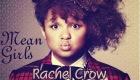 Paroles & vidéos : Rachel Crow - Mean Girls