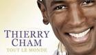 Paroles & vidéos : Thierry Cham - Tout le monde