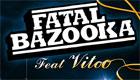 Paroles & vidéos : Fatal Bazooka - Mauvaise foi nocturne