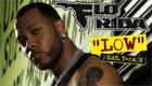 Paroles & vidéos : Flo Rida Feat T.pain - Low