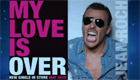 Paroles & vidéos : Jean Roch - My Love Is Over