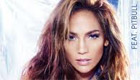 Paroles & vidéos : Jennifer Lopez - On The Floor ft. Pitbull