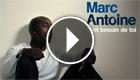 Marc Antoine - Tant besoin de toi