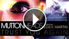 Muttonheads - Trust You Again