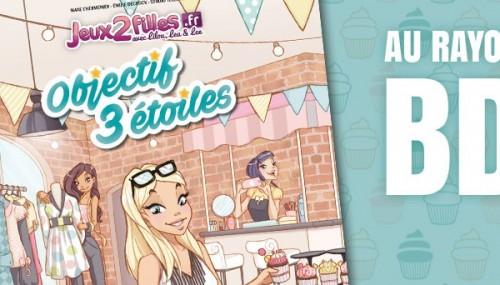 Jeux2filles «Objectif 3 étoiles» Tome 1, la bande dessinée de Lilou, Léa et Lee